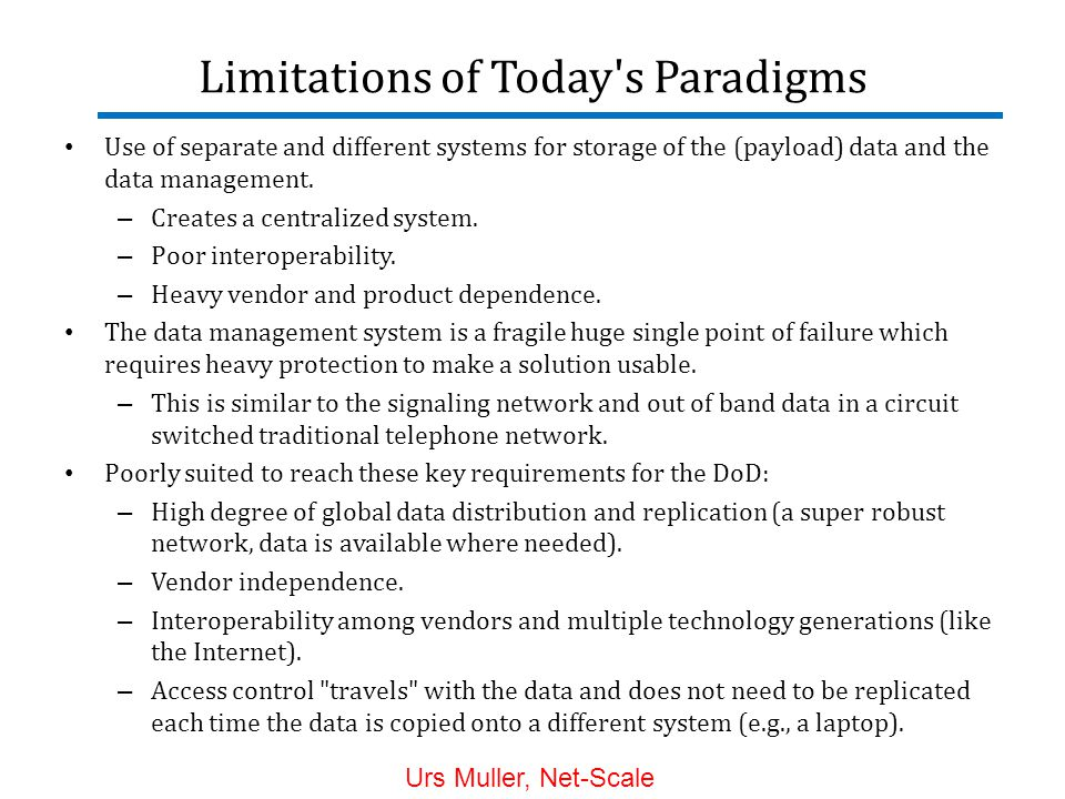 Use of separate and different systems for storage of the (payload) data and the data management.
