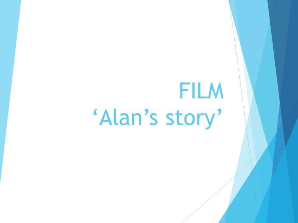 FILM 'Alan's story'