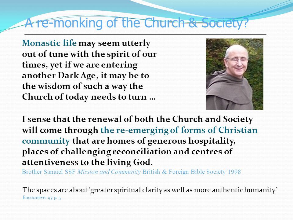 A re-monking of the Church & Society.