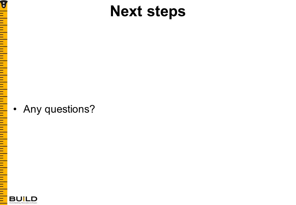 Next steps Any questions