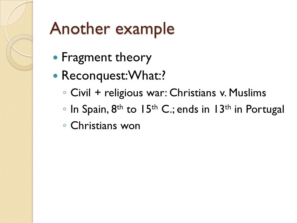 Another example Fragment theory Reconquest: What:.