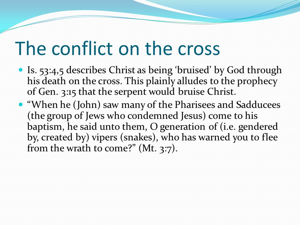 The conflict on the cross Is.