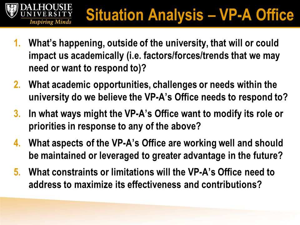 Situation Analysis – VP-A Office 1.What's happening, outside of the university, that will or could impact us academically (i.e.