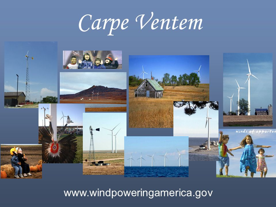 Carpe Ventem www.windpoweringamerica.gov