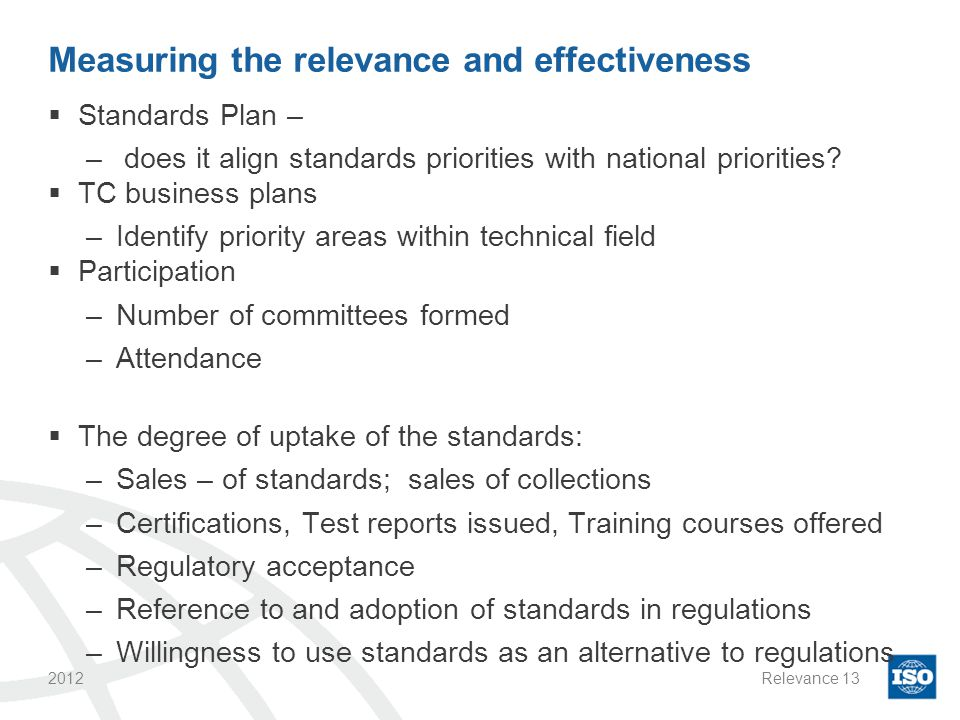 Measuring the relevance and effectiveness  Standards Plan – – does it align standards priorities with national priorities.