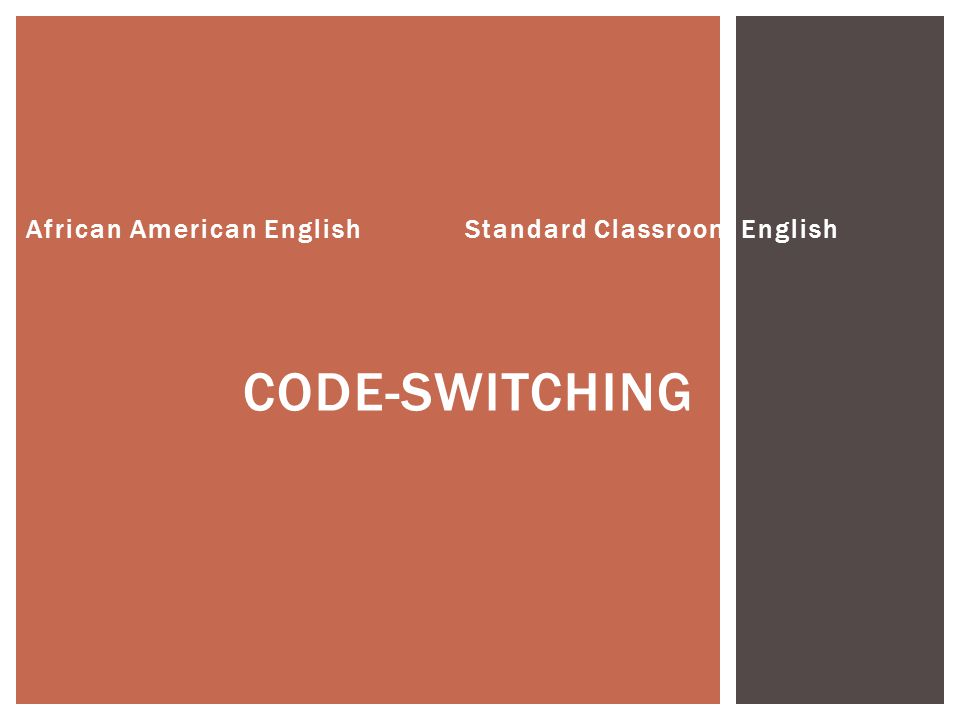 CODE-SWITCHING African American English Standard Classroom English