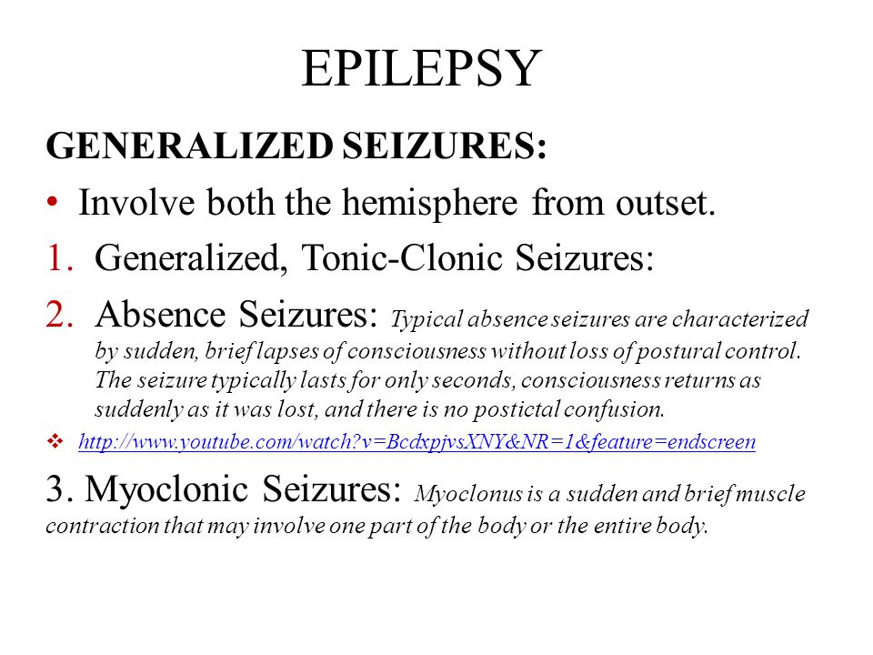 ANTIEPILEPTIC DRUGS Seizures: Defective synaptic function.