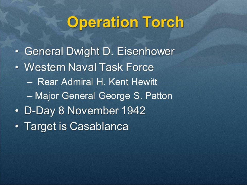 Operation Torch General Dwight D. EisenhowerGeneral Dwight D.