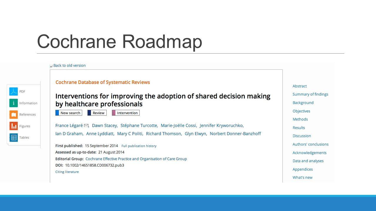 Cochrane Roadmap