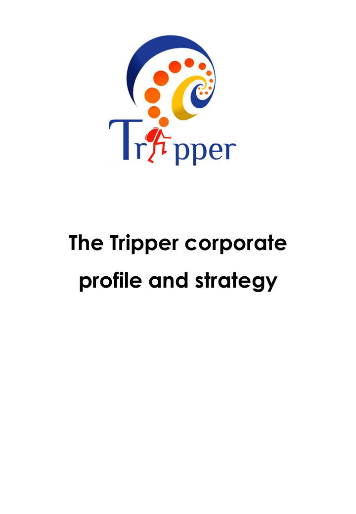 The Tripper corporate profile and strategy