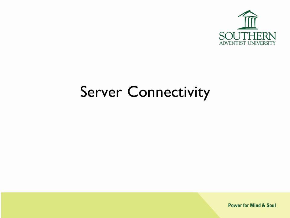 Server Connectivity
