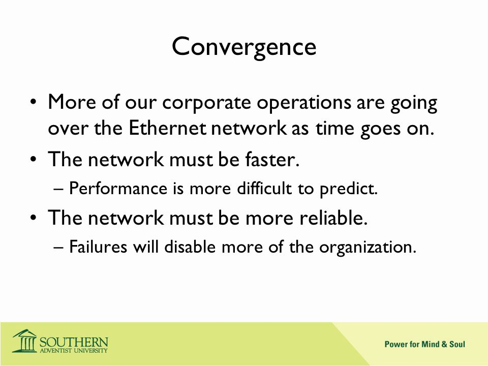Convergence More of our corporate operations are going over the Ethernet network as time goes on.
