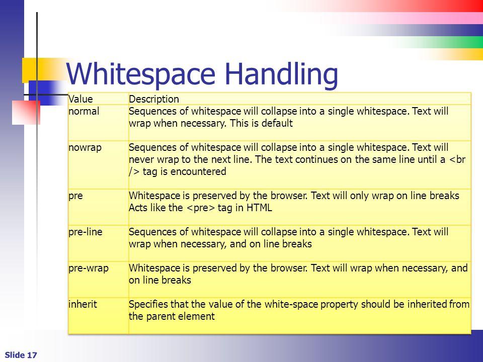 Slide 17 Whitespace Handling