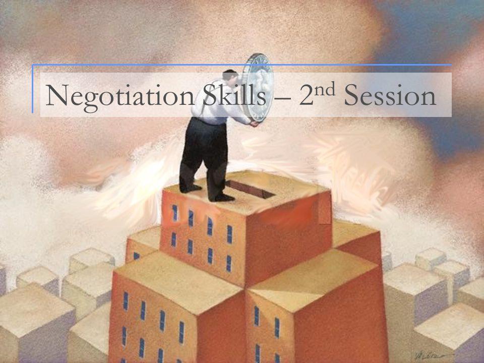 1 Negotiation Skills – 2 nd Session