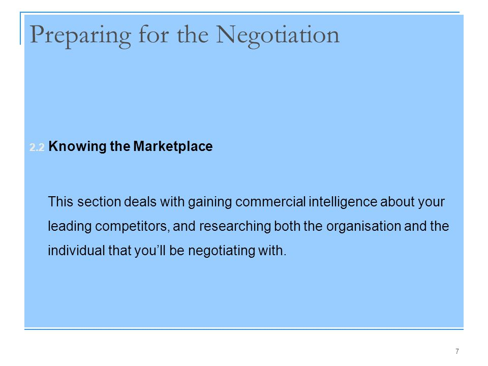 7 Preparing for the Negotiation 2.2 Knowing the Marketplace This section deals with gaining commercial intelligence about your leading competitors, an