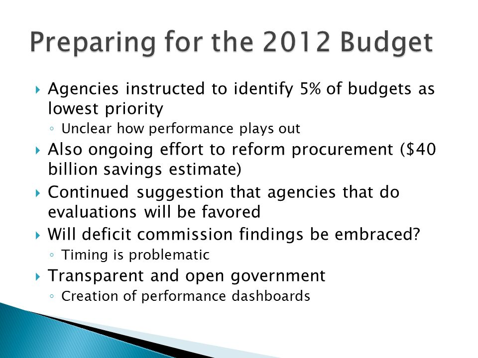  Agencies instructed to identify 5% of budgets as lowest priority ◦ Unclear how performance plays out  Also ongoing effort to reform procurement ($4