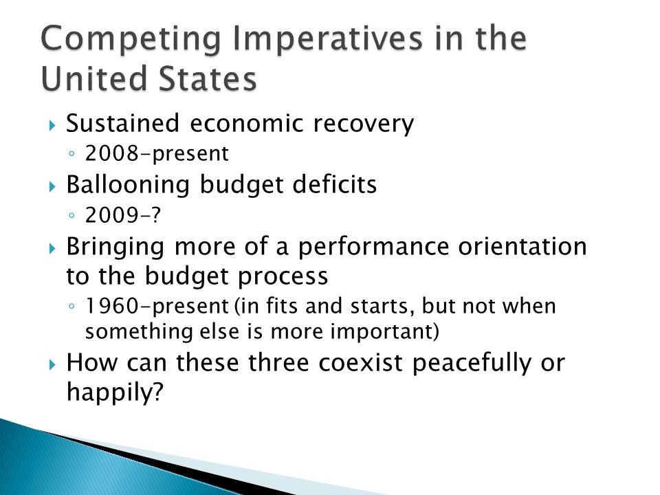  Sustained economic recovery ◦ 2008-present  Ballooning budget deficits ◦ 2009-.