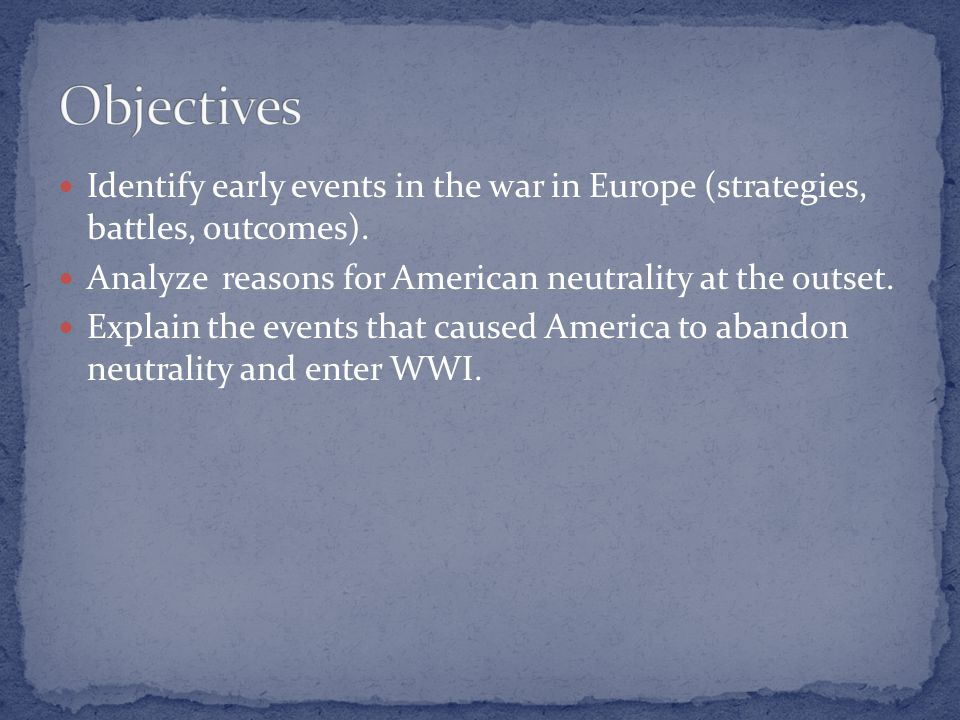 Identify early events in the war in Europe (strategies, battles, outcomes).