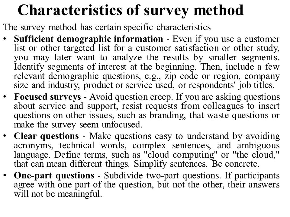 Conclusion A survey is a systematic, standardized way of collecting information from people using questionnaires.