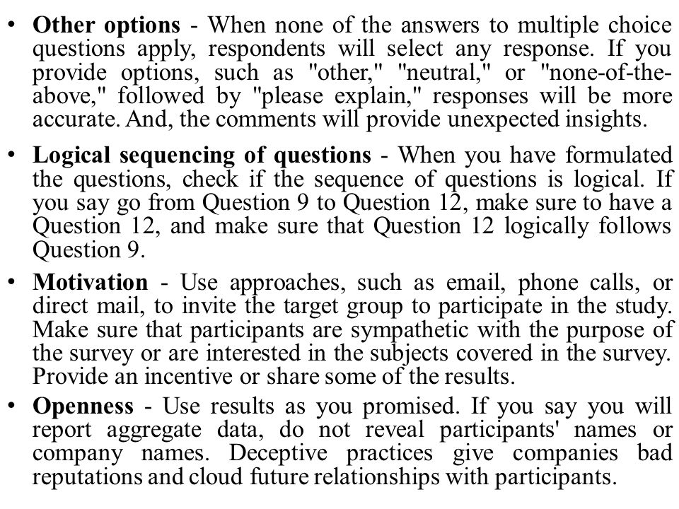 Other options - When none of the answers to multiple choice questions apply, respondents will select any response. If you provide options, such as