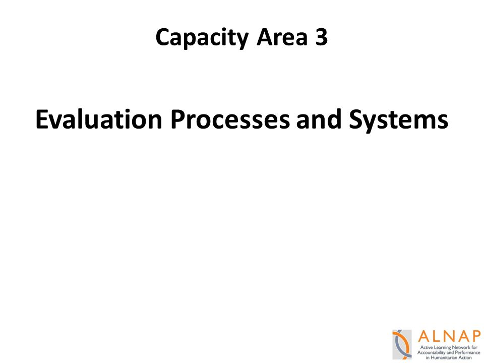 Evaluation Processes and Systems Capacity Area 3