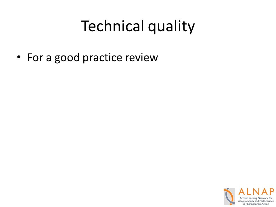 Technical quality For a good practice review