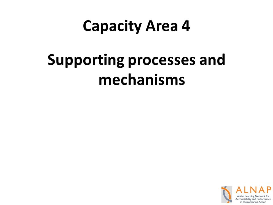 Capacity Area 4 Supporting processes and mechanisms