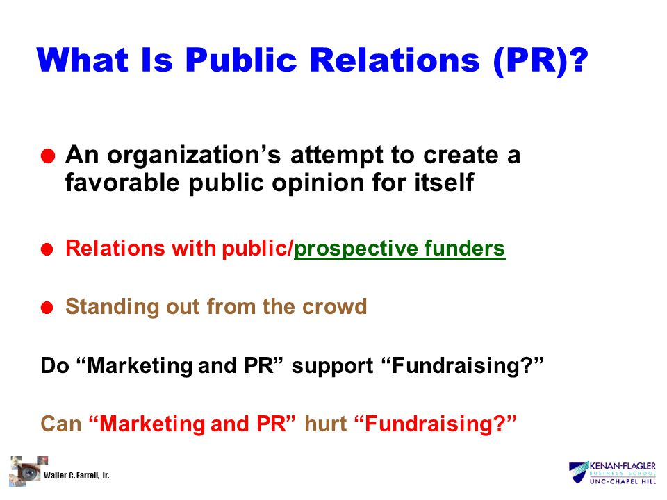 Walter C.Farrell, Jr. What Is Public Relations (PR).