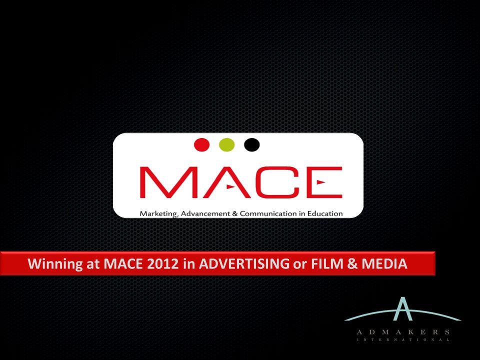 Winning at MACE 2012 in ADVERTISING or FILM & MEDIA