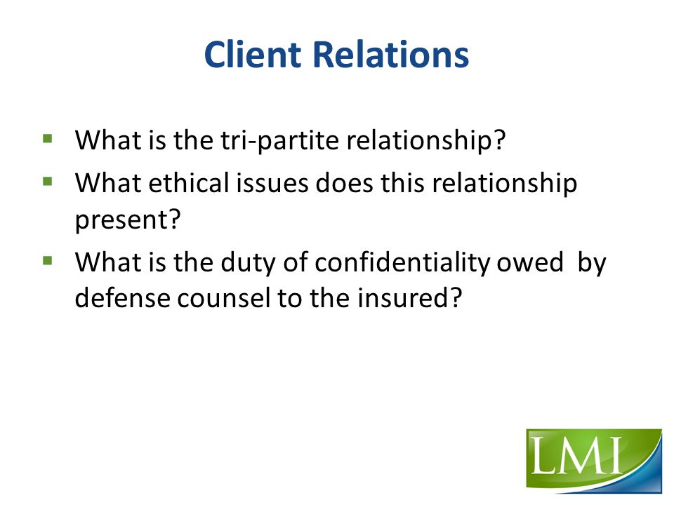 Client Relations  What is the tri-partite relationship.