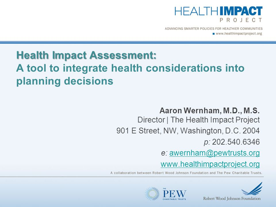 12 Health Impact Assessment Health Impact Assessment International business is starting to use it.