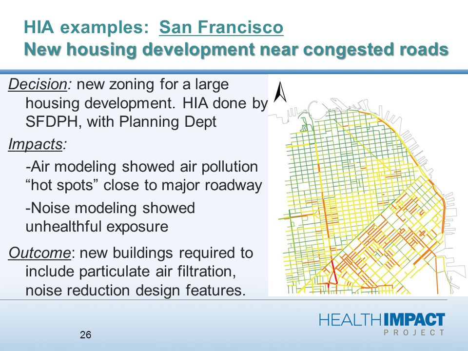 New housing development near congested roads HIA examples: San Francisco New housing development near congested roads Decision: new zoning for a large housing development.