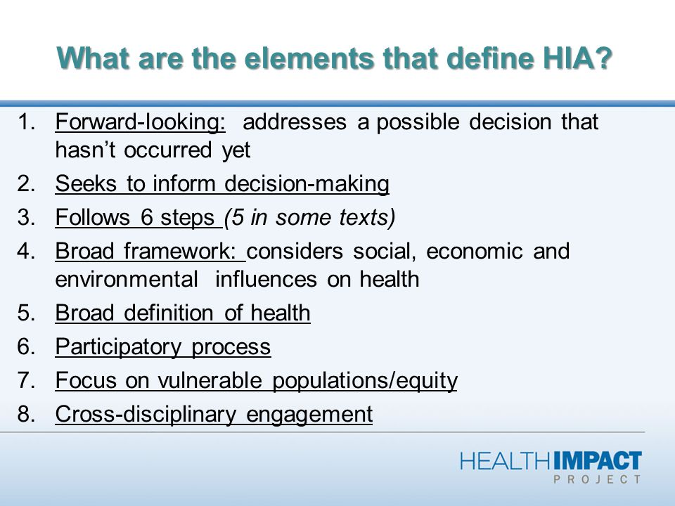 What are the elements that define HIA.