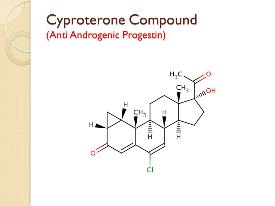 Cyproterone Compound (Anti Androgenic Progestin)
