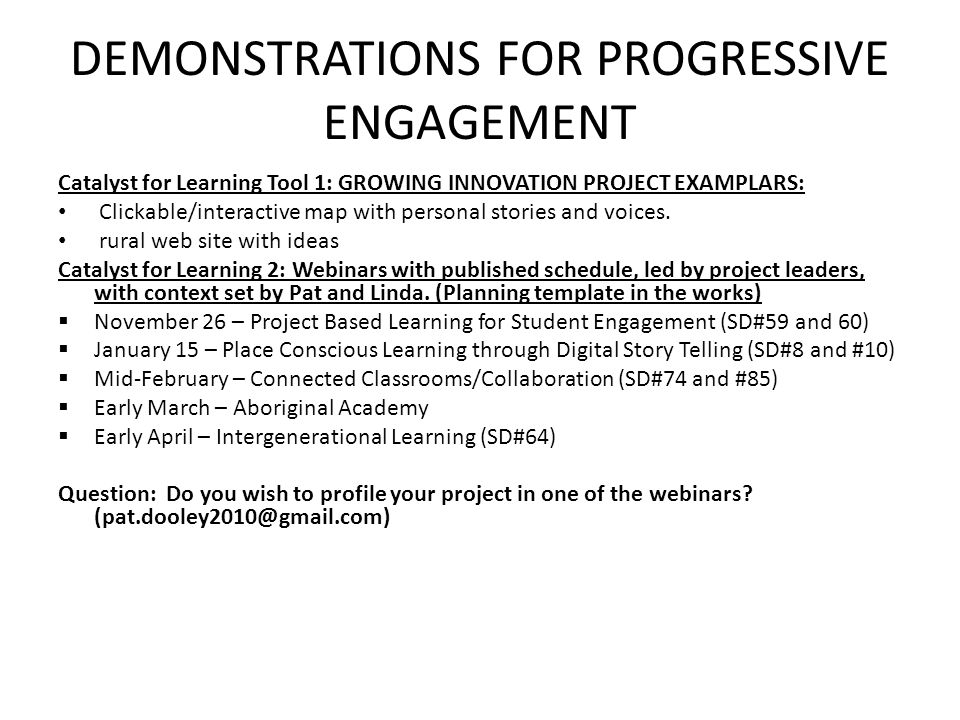 DEMONSTRATIONS FOR PROGRESSIVE ENGAGEMENT Catalyst for Learning Tool 1: GROWING INNOVATION PROJECT EXAMPLARS: Clickable/interactive map with personal stories and voices.