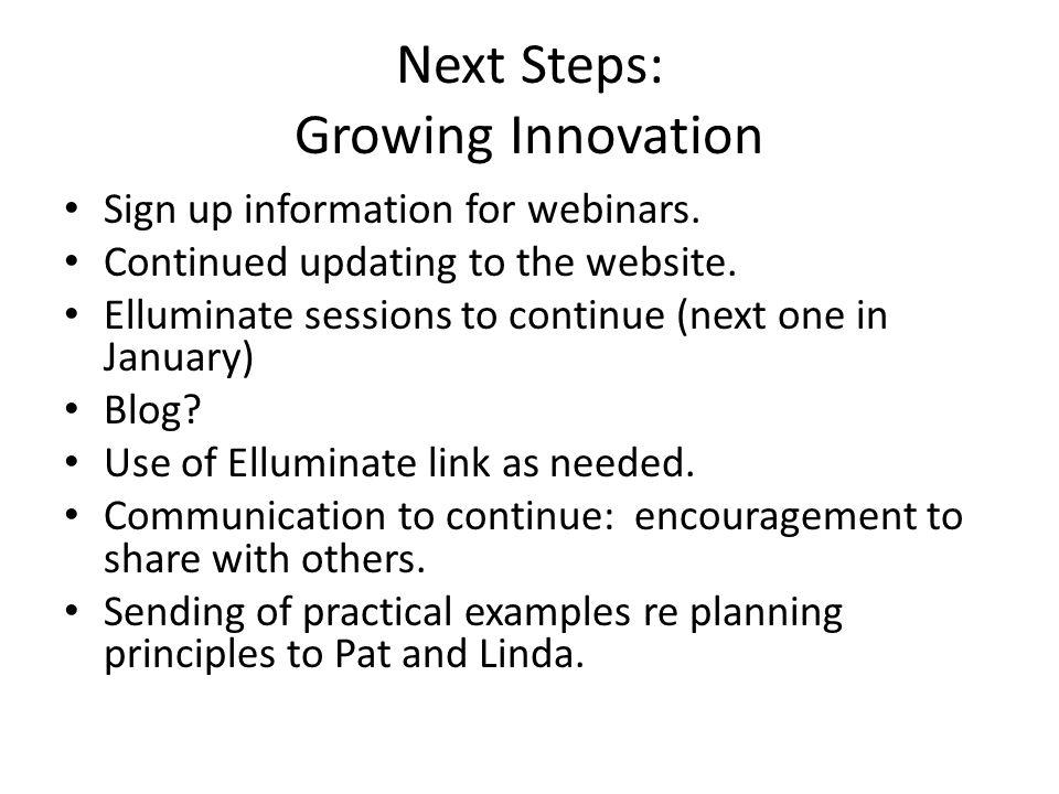 Next Steps: Growing Innovation Sign up information for webinars.