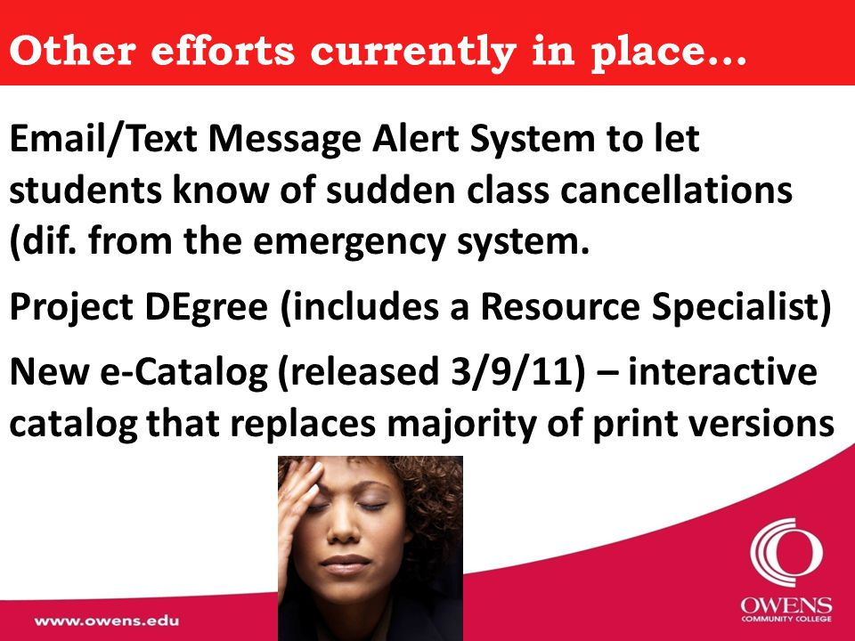 Other efforts currently in place… Email/Text Message Alert System to let students know of sudden class cancellations (dif. from the emergency system.