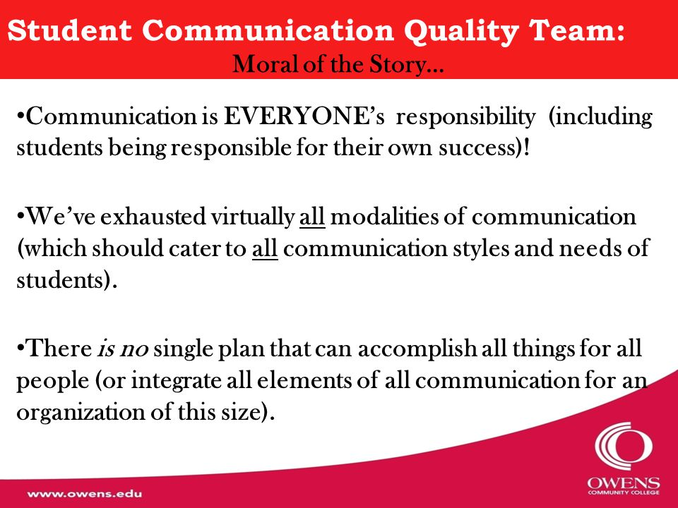 Student Communication Quality Team: Moral of the Story… Communication is EVERYONE's responsibility (including students being responsible for their own