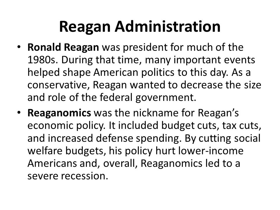 Reagan Administration Ronald Reagan was president for much of the 1980s.