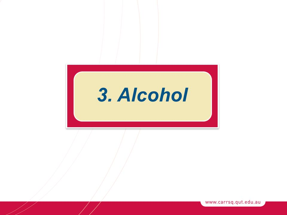 3. Alcohol