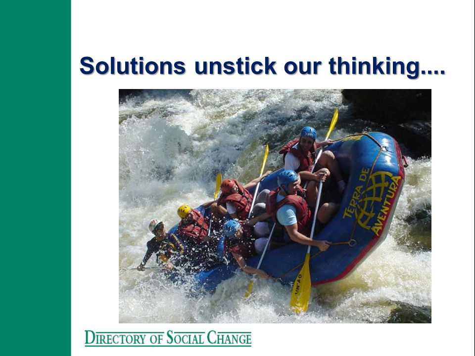 Solutions unstick our thinking....