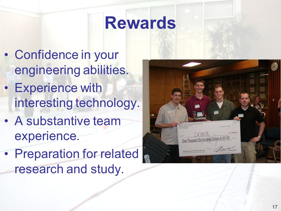 17 Rewards Confidence in your engineering abilities.