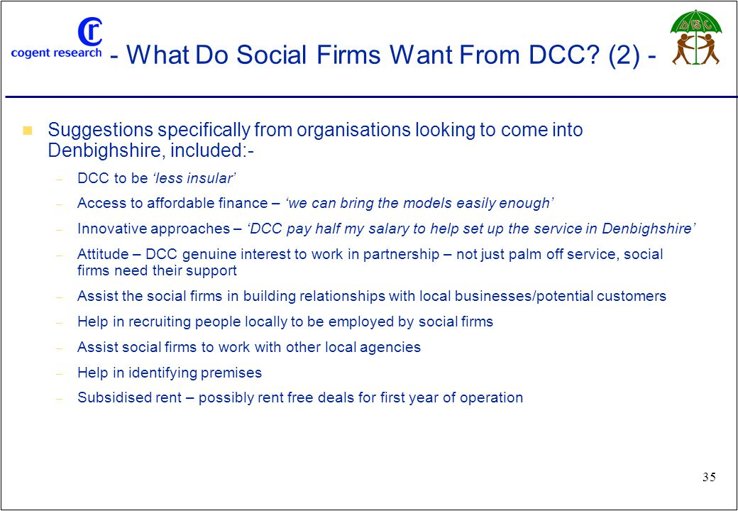 www.cogentresearch.co.uk 35 - What Do Social Firms Want From DCC.