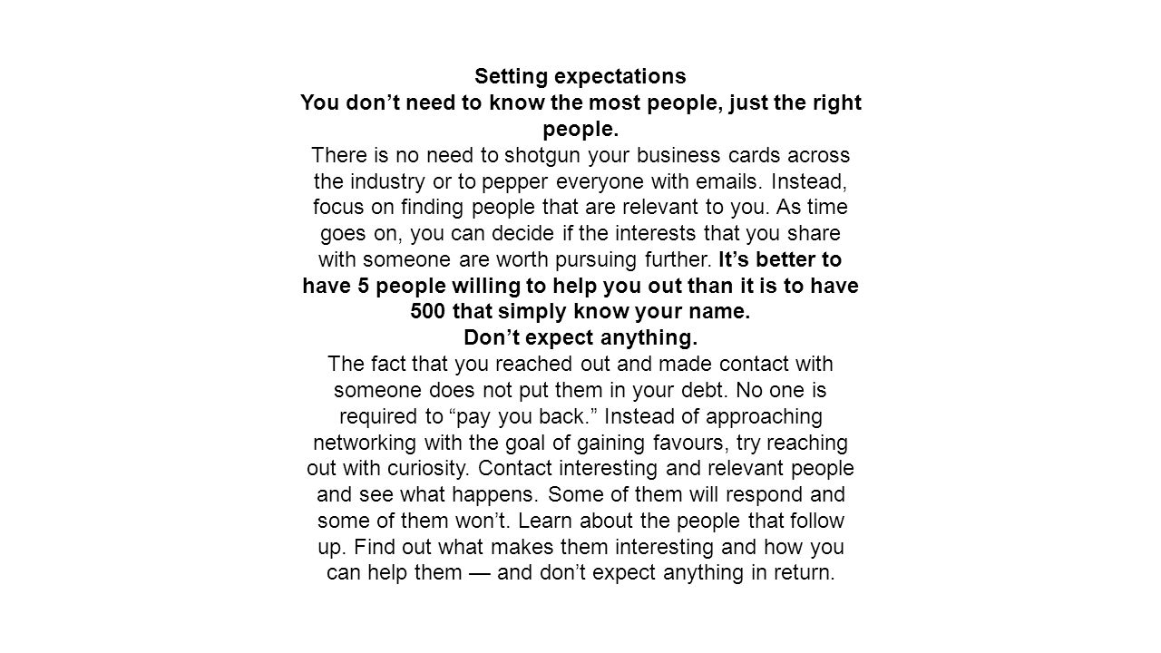 Setting expectations You don't need to know the most people, just the right people.
