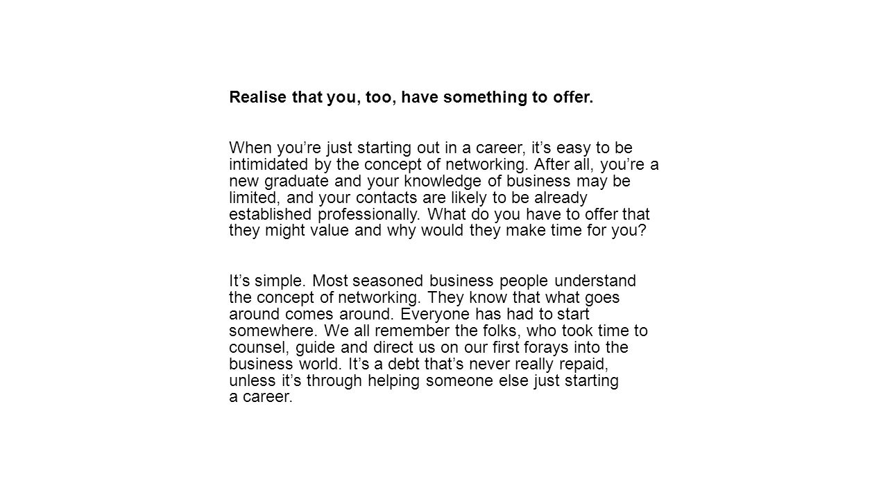 Realise that you, too, have something to offer.