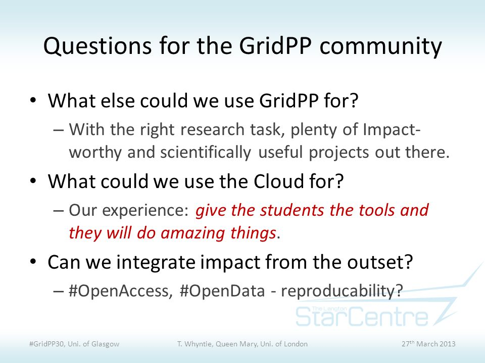 Questions for the GridPP community What else could we use GridPP for.