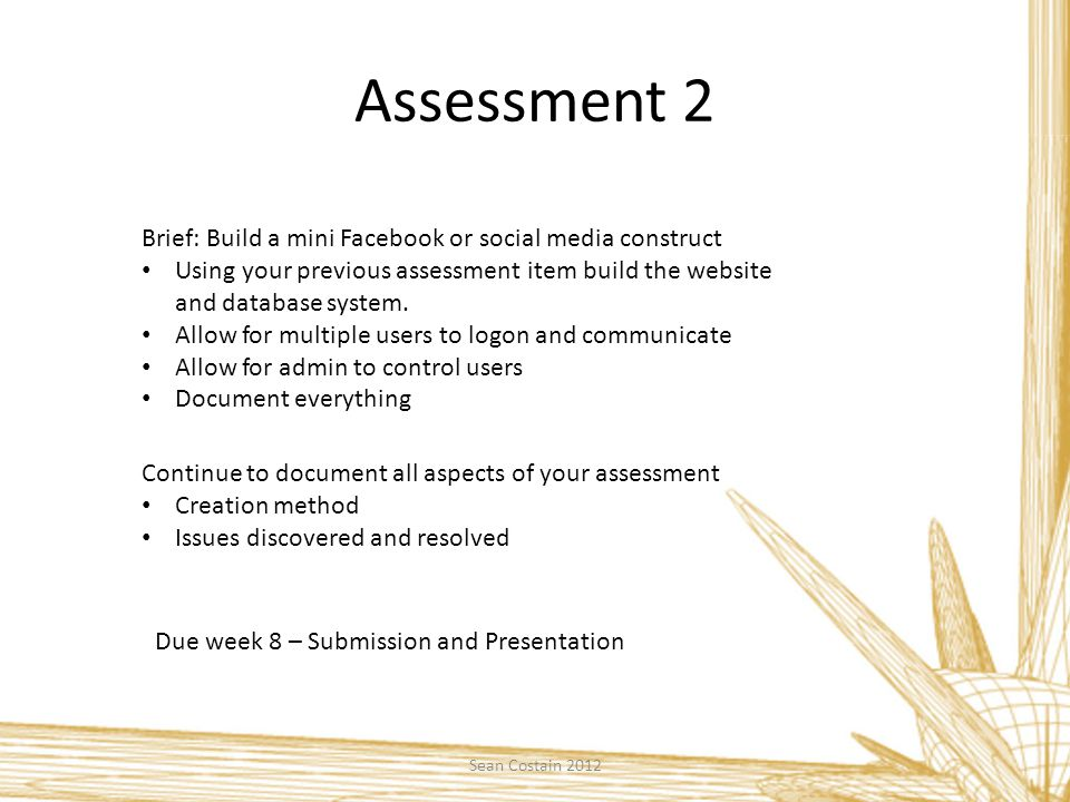 Assessment 2 Brief: Build a mini Facebook or social media construct Using your previous assessment item build the website and database system.