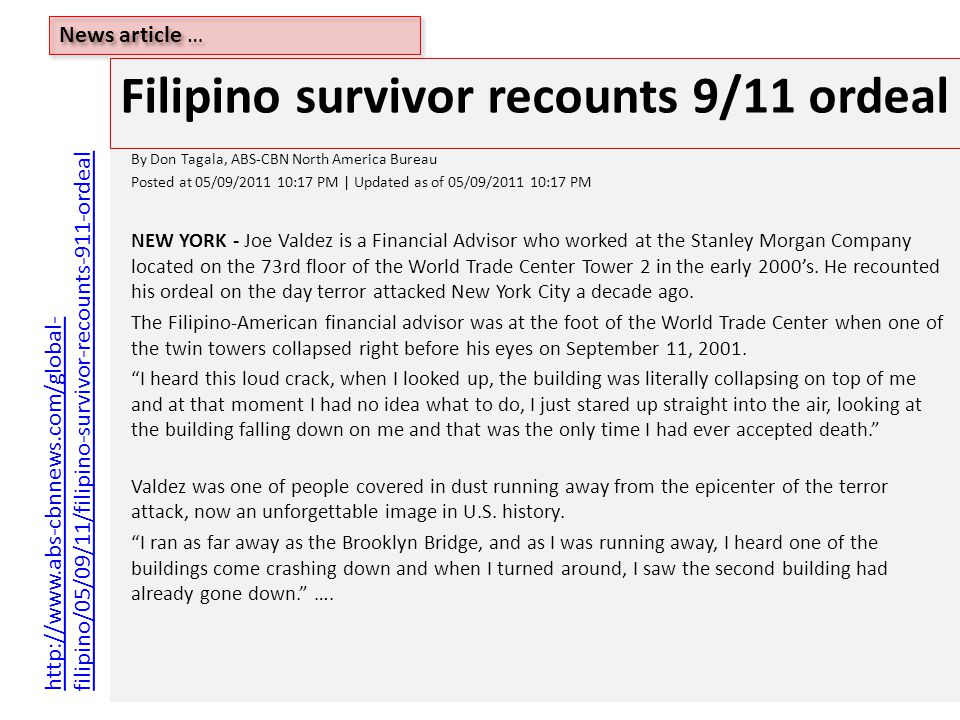 By Don Tagala, ABS-CBN North America Bureau Posted at 05/09/2011 10:17 PM | Updated as of 05/09/2011 10:17 PM NEW YORK - Joe Valdez is a Financial Advisor who worked at the Stanley Morgan Company located on the 73rd floor of the World Trade Center Tower 2 in the early 2000's.