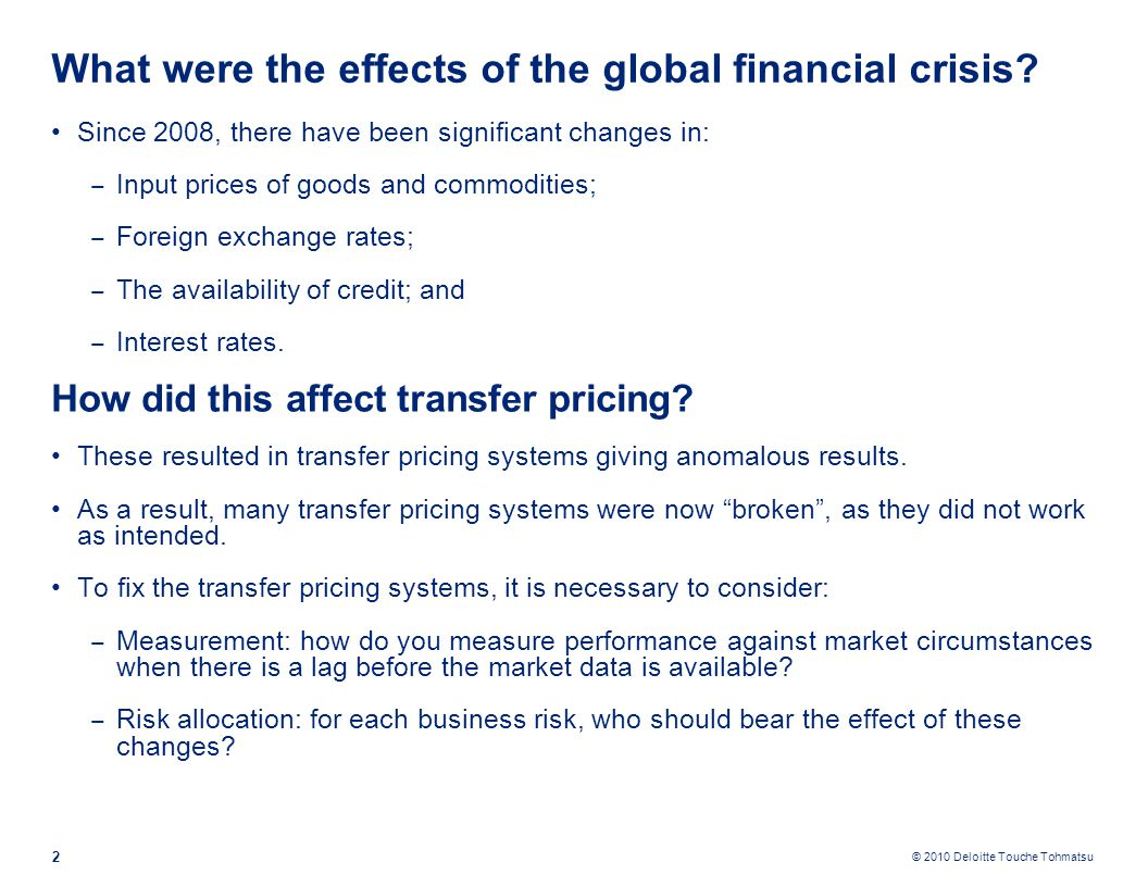 © 2010 Deloitte Touche Tohmatsu What were the effects of the global financial crisis.