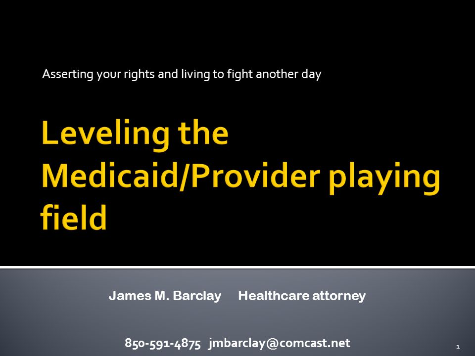 Asserting your rights and living to fight another day 850-591-4875 jmbarclay@comcast.net 1 James M.